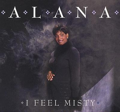 Alana-I Feel Misty (2004)
