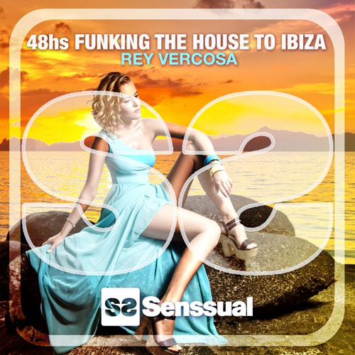Rey Vercosa - 48hs Funking the House to Ibiza (2014)