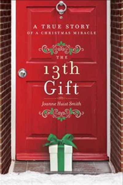 The 13th Gift: A True Story of a Christmas Miracle