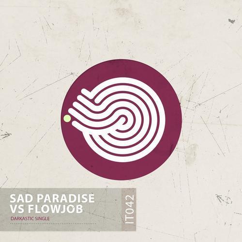 Sad Paradise vs Flowjob - Darkastic (2013)