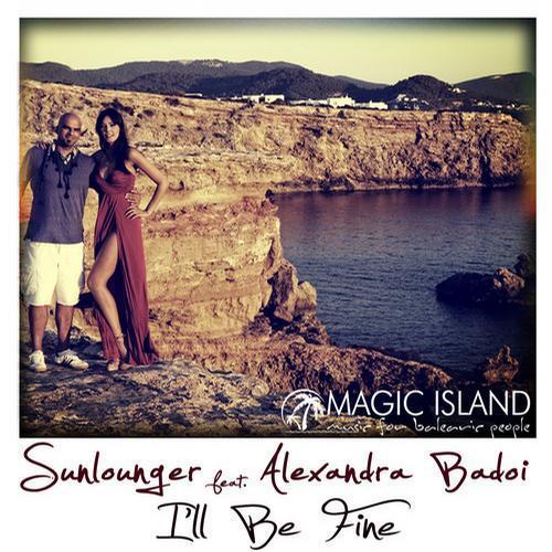 Sunlounger Feat. Alexandra Badoi - I ll Be Fine (2013)