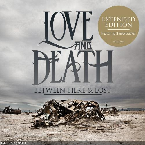 Love and Death - Between Here & Lost (2013) [Extended Edition]
