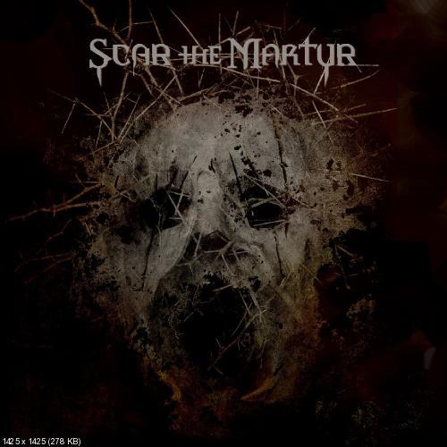Scar The Martyr - Scar The Martyr (2013)