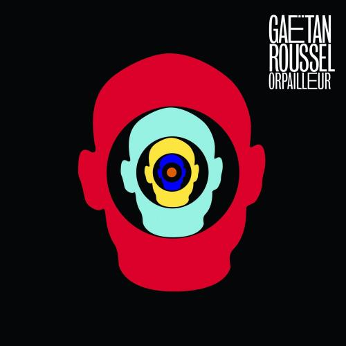 Gaëtan Roussel - Orpailleur (2013)