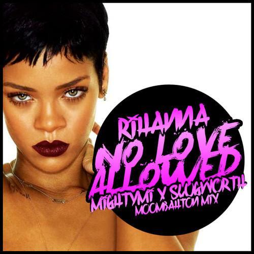 Rihanna - No Love (2013)