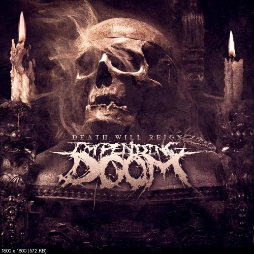 Impending Doom - Death Will Reign (2013)