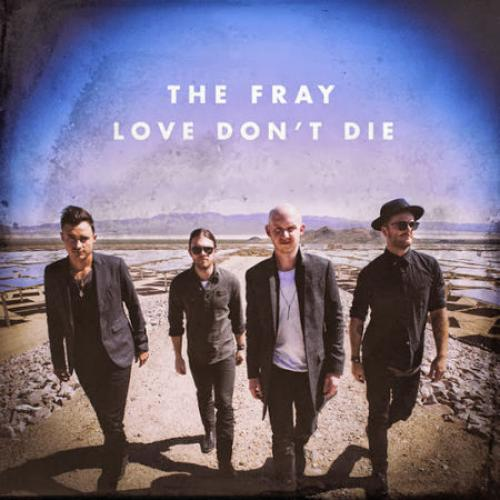 The Fray - Love Don't Die (2013)