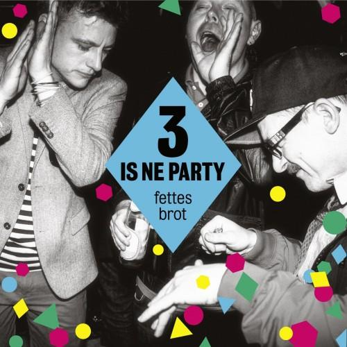 Fettes Brot - 3 Is Ne Party (2013)