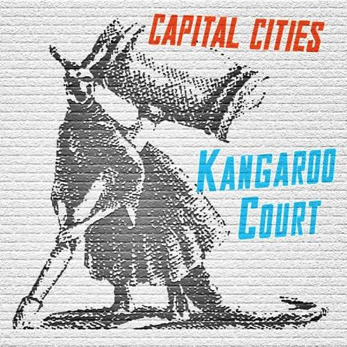 Capital Cities - Kangaroo Court EP (2013)