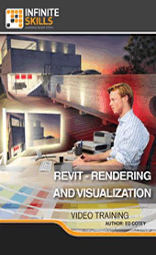 InfiniteSkills - Revit - Rendering And Visualization
