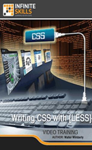 InfiniteSkills - Writing CSS with LESS Training Video