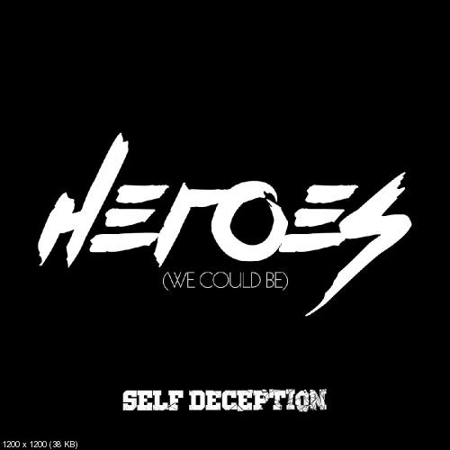 Self Deception - Heroes (We Could Be) (Single) (2015)